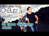 DA BUZZ  Still Missing You (Dj Timur Giniyatov remix)