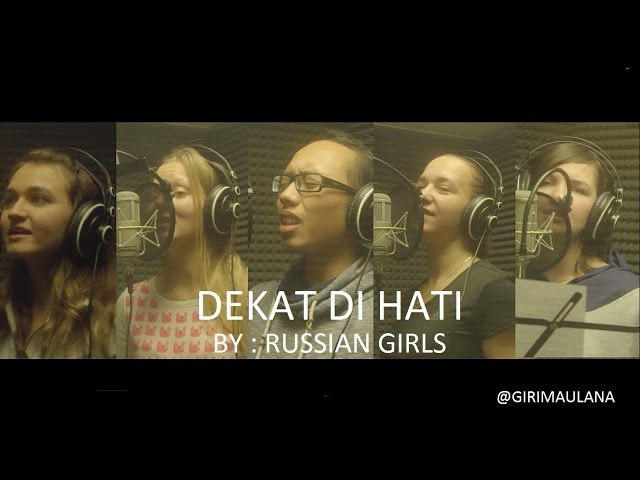 Russian Girls sing Dekat Di Hati Cover by Olga Maria Julie Ina Giri