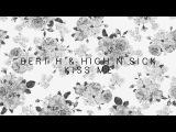 Drum &amp Bass Bert H &amp High N Sick - Kiss Me Premiere