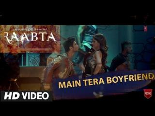 Main Tera Boyfriend Tu Meri Girlfriend Full Song Raabta HD