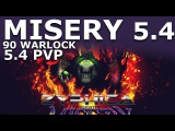 ZYPHICA Presents MISERY 5.4 (Lvl 90 Warlock PvP)