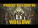 Praise till you're hollow