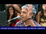Caetano Veloso humilha deputada do partido comunista veja