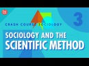 Sociology the Scientific Method: Crash Course Sociology 3