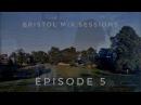 Keeno - Bristol Mix Sessions - Episode Five