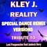 Kley J. - Reality (Special House Dance Remix)