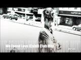 Rihanna feat. Calvin Harris - We Found Love (Cahill Club Mix)