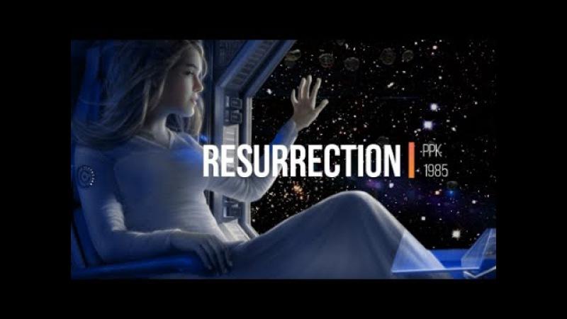 🔸PPK - Resurrection 2018 🚀