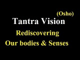 (Osho) Tantra Vision: Rediscovering our bodies and senses