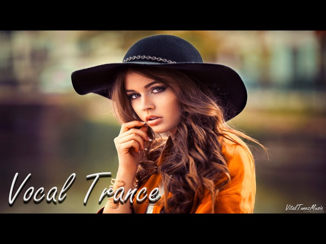 ♫ Amazing Emotional Vocal Trance Mix l November 2016 (Vol. 61) ♫