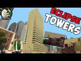 ECLIPSE TOWERS в GTA SAN ANDREAS!