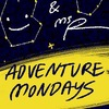 ms Z & ms R's Adventure Mondays