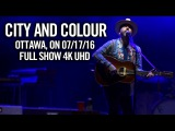 City and Colour LIVE @ Ottawa Bluesfest, July 17, 2016 4K UHD