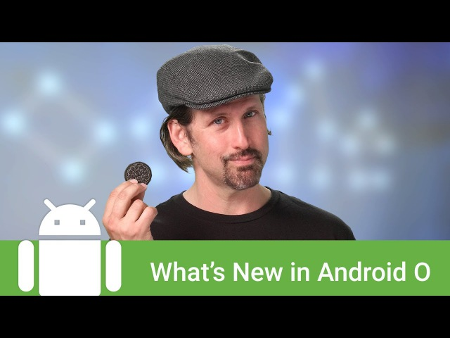 Whats New in Android Oreo for Developers