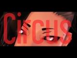 【MMD】Circus