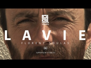 Florent Soulas - La Vie - SOUL X DIG BMX