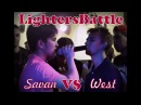 LightersBattle SAVAN vs WEST