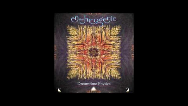 Entheogenic Dreamtime Physics Full Album