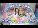 Gözlerimiz Kapalı Etrafımızda Balonlar Patlarken Çok Korkuyoruz - Eğlenceli Çocuk Videosu