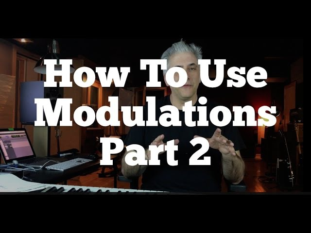 Music Theory Lecture How To Use Modulations Part 2