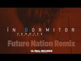 Vanotek feat. Minelli - In Dormitor (Future Nation Remix)