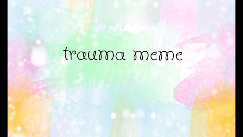 Trauma meme