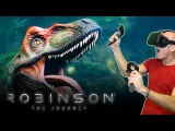 JURASSIC WORLD DINOSAUR ADVENTURE IN VR | Robinson: The Journey HTC Vive Gameplay
