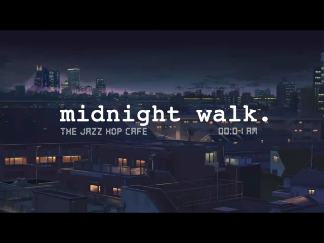 Midnight walk. [lofi / jazzhop / chill mix]