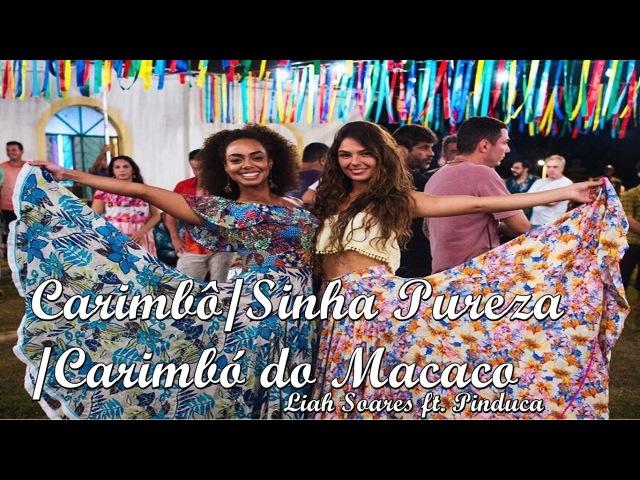 Carimbô/Sinha Pureza/Carimbó do Macaco - Liah Soares ft. Pinduca | A Força do Querer