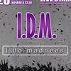 I.D.M (I Do Madnees)