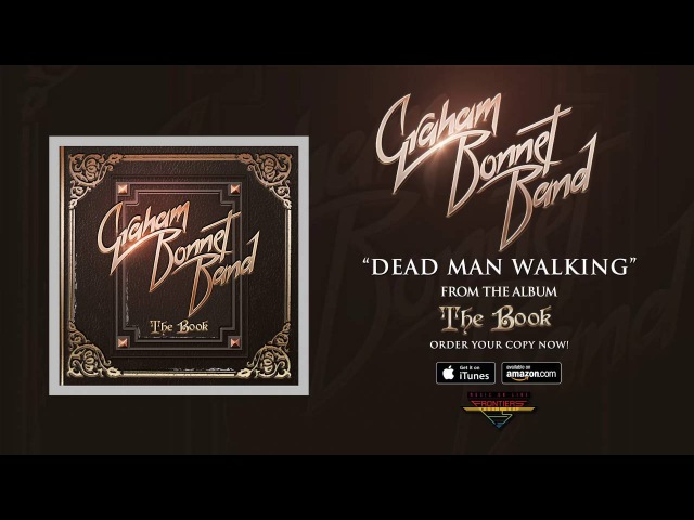 Graham Bonnet Band - Dead Man Walking (2016, ПРЕМЬЕРА)