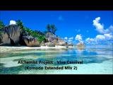 Alchemist Project - Viva Carnival (Komodo Extended Mix 2)