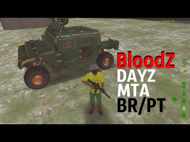 САМОБЫТНОСТЬ И СТАНДАРТ [ BloodZ ] DAYZ MTA | BR/PT