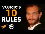 Nick Vujicic's Top 10 Rules For Success (@nickvujicic)