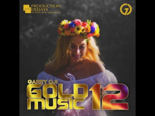 GARRY OJI – GOLD MUSIC 12 (Mix)