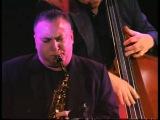 Phil Woods Robert Anchipolovsky Eli Degibri &amp Tony Pancella Trio