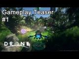 Let's Talk  D.R.O.N.E. Gameplay Teaser #1