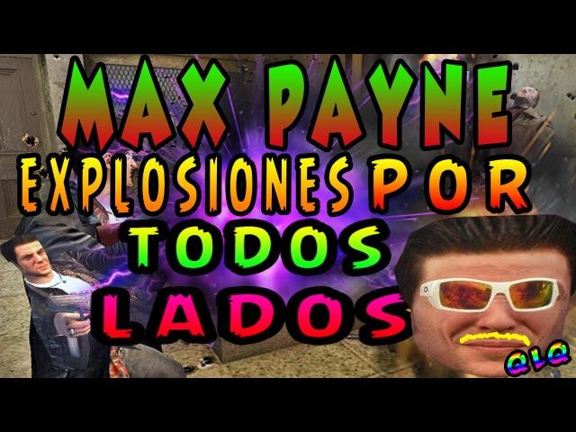 PASANDO RABIAS CON TODAS LAS EXPLOSIONES | Max Payne