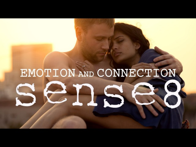 The Philosophy of Sense8 | Emotion and Connection