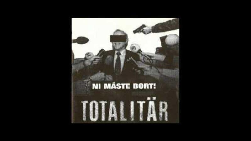 Totalitär-Ni måste bort! (FULL ALBUM)