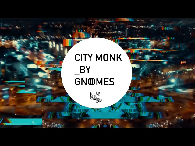 Gnoomes - City Monk (Video)