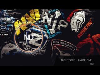 Nightcore  – I'm in love..(#ND#Music)
