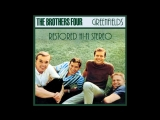 HQ The Brothers Four - Greenfields Restored HQ audio 1962