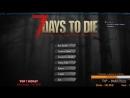 7 Days to Die(Alpha 16.1 b1) 13\\\Строим турели!(PVP)