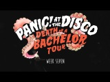 Panic! At The Disco - Death Of A Bachelor Tour (Week 7 Recap)