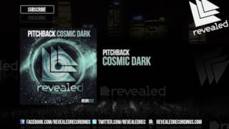 Pitchback - Cosmic Dark [OUT NOW!]