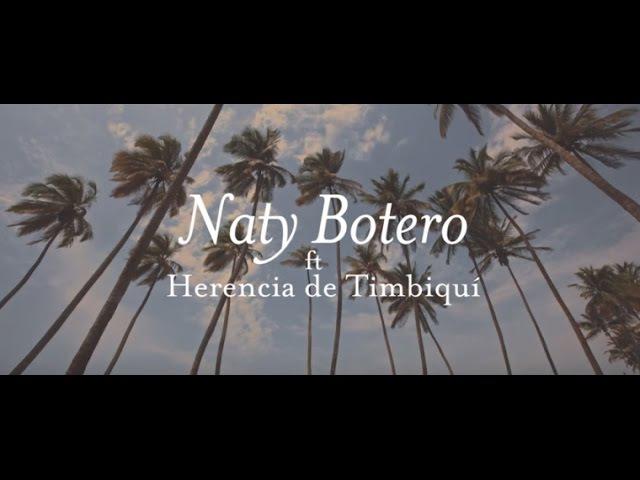 Naty Botero y Herencia de Timbiquí - Siempre Juntos