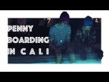Penny Boarding in Cali