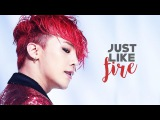 G-Dragon  Just Like Fire