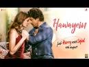 Hawayein – Jab Harry Met Sejal Anushka Sharma Shah Rukh Khan Pritam Imtiaz Ali Arijit Singh